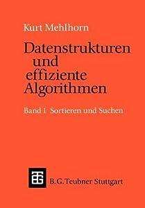 Datenstrukturen Und Effiziente Algorithmen: Band 1: Sortieren Und Suchen