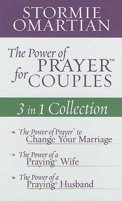 The Power of Prayer for Couples: 3 in 1 Collection: The