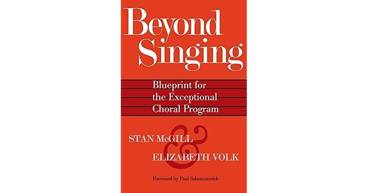 Beyond singing blueprint for the exceptional choral program by beyond singing blueprint for the exceptional choral program by stan mcgill malvernweather Images