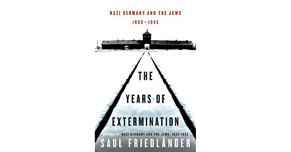 Nazi Germany and the Jews: The Years of Extermination, 1939-1945 by