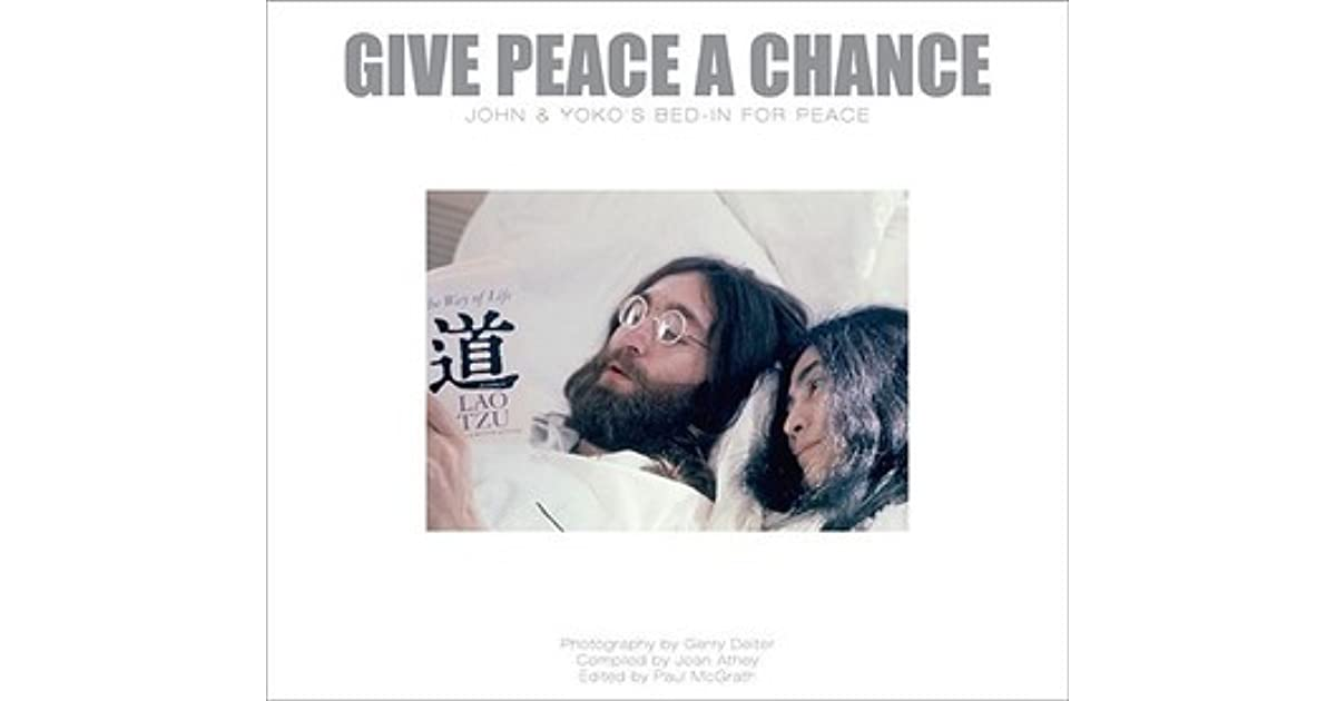 Give Peace A Chance John And Yokos Bed In For Peace By Paul Mcgrath