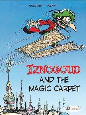 Iznogoud Vol.6: Iznogoud and the Magic Carpet (Adventures of the Grand Vizier Iznogoud)
