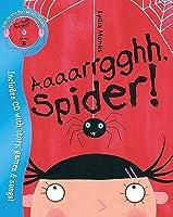 Aaaarrgghh, Spider!. Lydia Monks