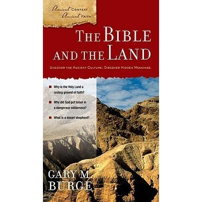 The Bible and the Land (Ancient Context, Ancient Faith)