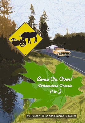 Come on Over!: Northeastern Ontario A to Z