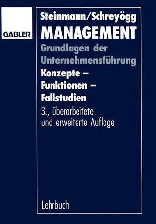 Management: Grundlagen Der Unternehmensfuhrung Konzepte Funktionen Fallstudien