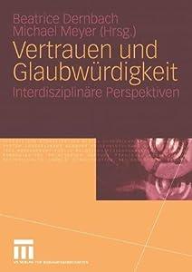 Vertrauen Und Glaubwurdigkeit: Interdisziplinare Perspektiven
