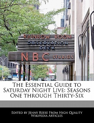 The Essential Guide to Saturday Night Live: Seasons One Through Thirty-Six