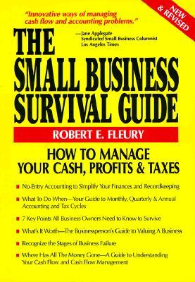The Small Business Survival Guide: How To Manage Your Cash, Profits And Taxes (The Small Business Sourcebooks)
