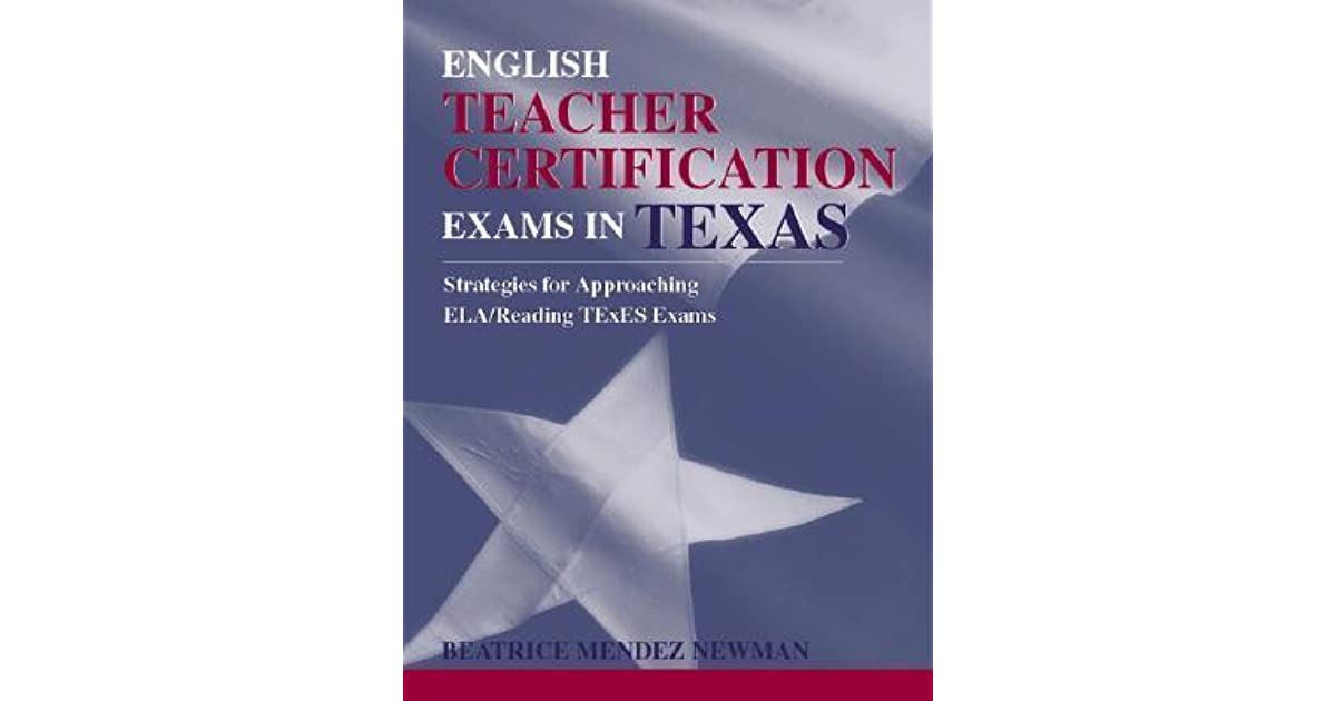 English Teacher Certification Exams In Texas By Beatrice Mendez Newman