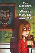 The Ghost, the White House and Me
