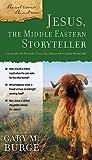 Jesus, the Middle Eastern Storyteller