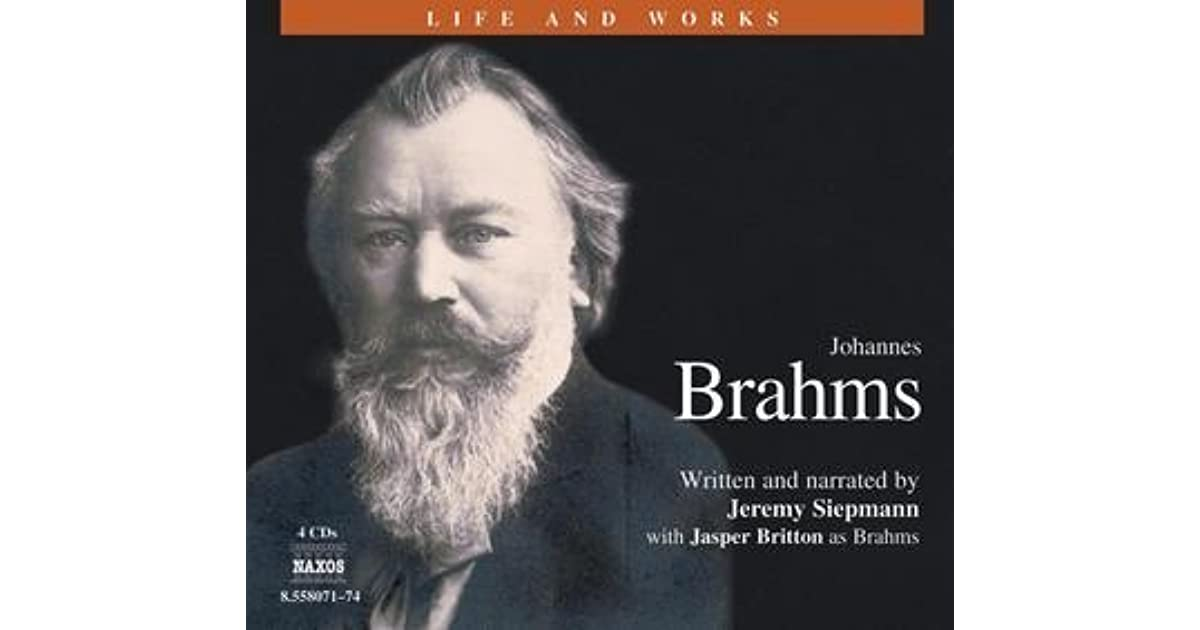 Brahms life and works by jeremy siepmann fandeluxe