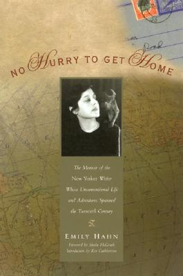 No Hurry to Get Home: The Memoir of the New Yorker Writer Whose Unconventional Life and Adventures Spanned the Century