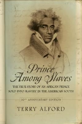 Prince Among Slaves: The True Story of an African Prince Sold into Slavery in the American South  pdf