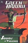 Green Arrow, Vol. 2: Sounds of Violence