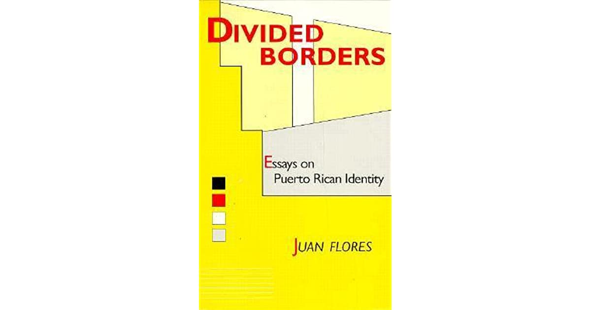 divided borders essays on puerto rican identity
