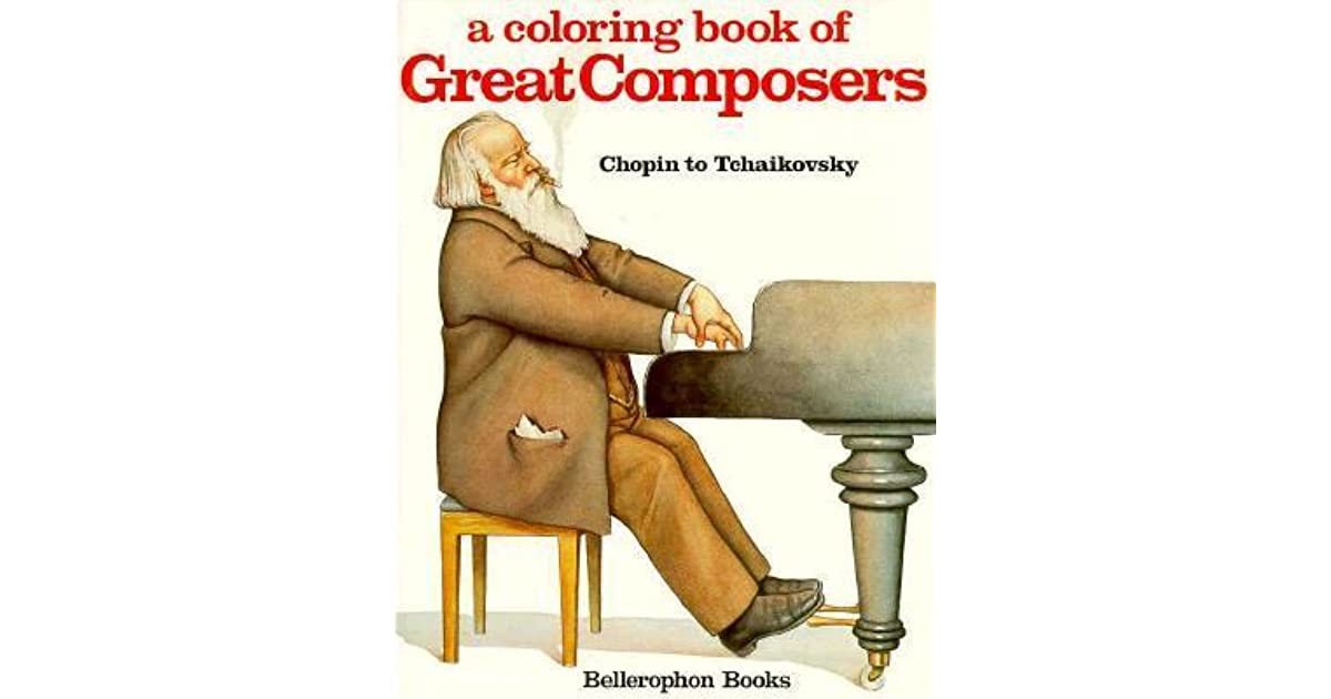 Coloring Book of Great Composers: Chopin to Tchaikovsky by David ...