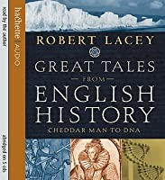 Great Tales from English History: Cheddar Man to DNA (Abridged)