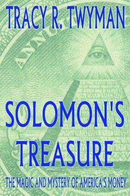 Solomon's Treasure: The Magic and Mystery of America's Money