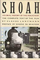 Shoah: An Oral History of the Holocaust (The Complete Text of the Film)