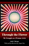 Through the Flower: My Struggle as a Woman Artist