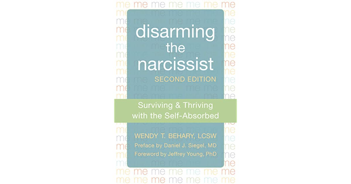 Disarming the Narcissist: Surviving and Thriving with the Self