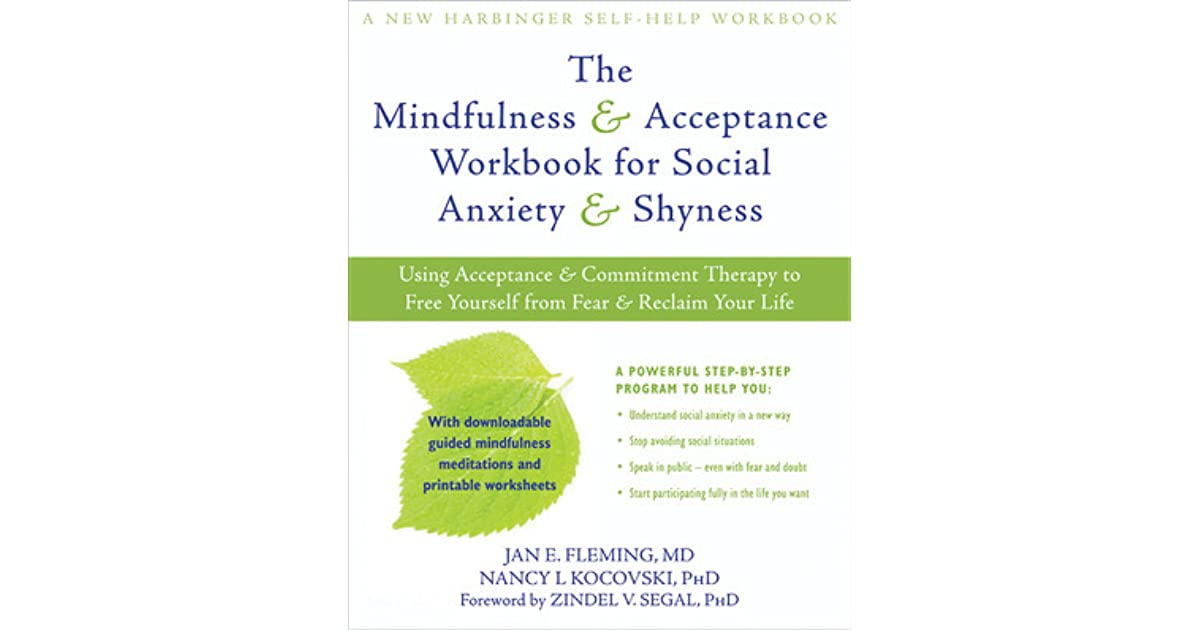 The Mindfulness And Acceptance Workbook For Social Anxiety And