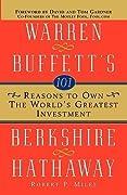 101 Reasons to Own the World's Greatest Investment: Warren Buffett's Berkshire Hathaway