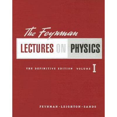 The Feynman Lectures on Physics Vol 1 by Richard P. Feynman