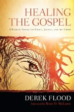 Healing the Gospel: A Radical Vision for Grace, Justice, and the Cross