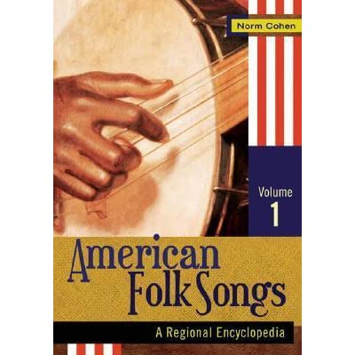 American Folk Songs [2 Volumes]: A Regional Encyclopedia by Norm Cohen