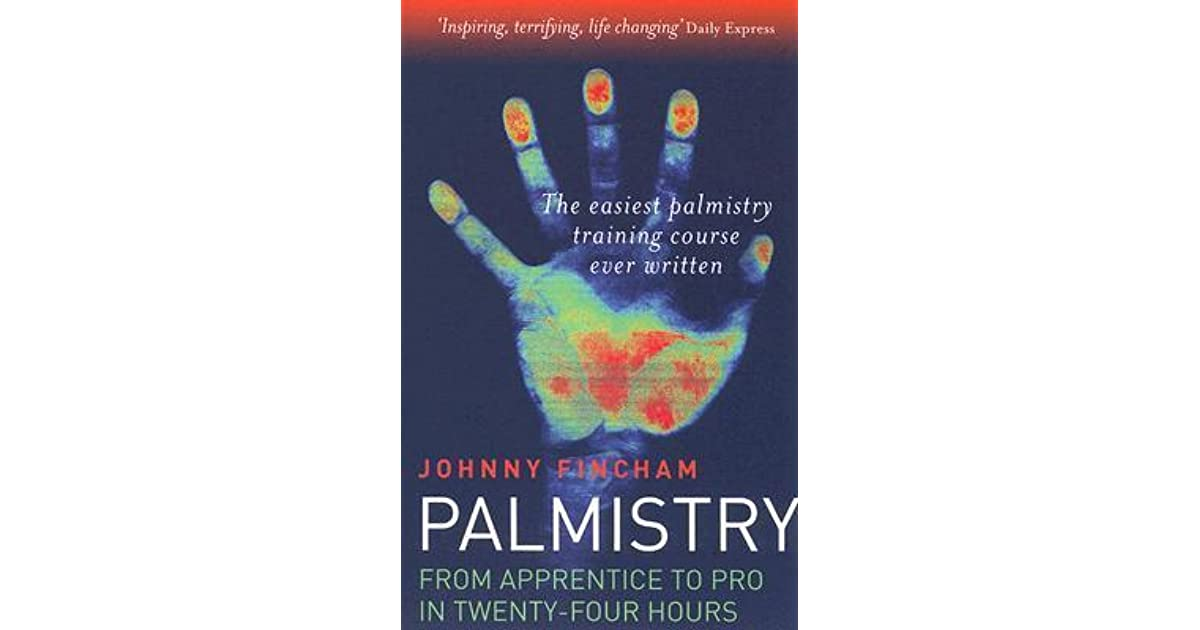 Palmistry: From Apprentice to Pro in 24 Hours by Johnny Fincham