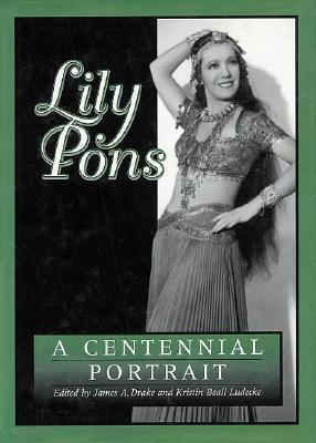 Lily Pons  A Centennial Portrait