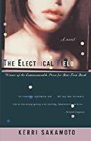 The Electrical Field: A Novel