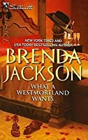 What a Westmoreland Wants (The Westmorelands, #19)