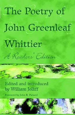 The Poetry of John Greenleaf Whittier: A Reader's Edition