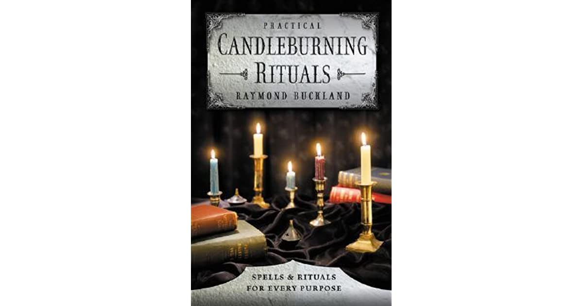 Practical Candleburning Rituals: Spells and Rituals for Every