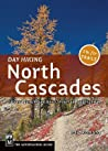 Day Hiking North Cascades: Mount Baker/Mountain Loop Highway/San Juan Islands