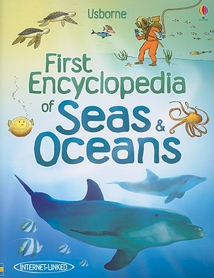 First Encyclopedia of Seas & Oceans by Ben Denne