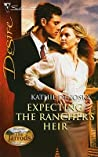Expecting the Rancher's Heir (Dynasties: The Jarrods #3)