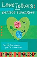 Perfect Strangers (Love Letters, #1) by Jahnna N. Malcolm