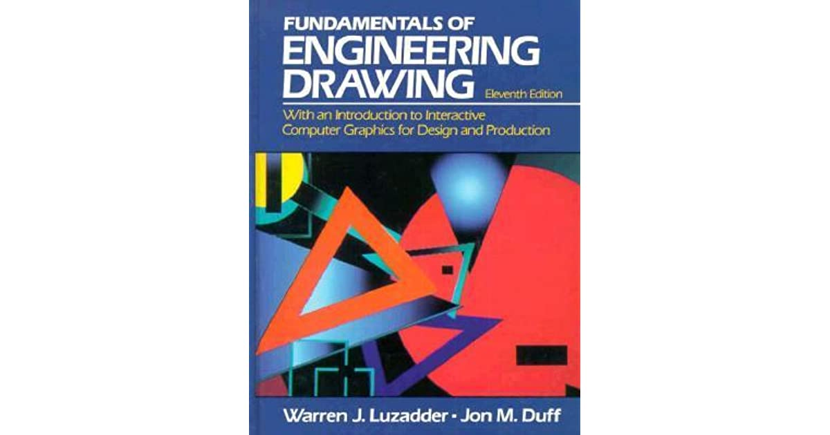 The Fundamentals of Engineering Drawing: With an Introduction to