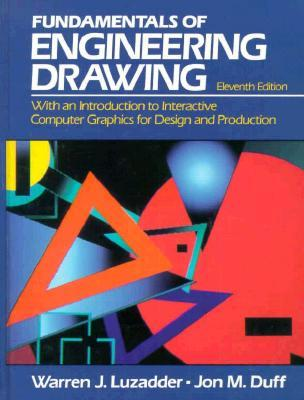 The Fundamentals of Engineering Drawing: With an Introduction to Interactive Computer Graphics for Design and Production