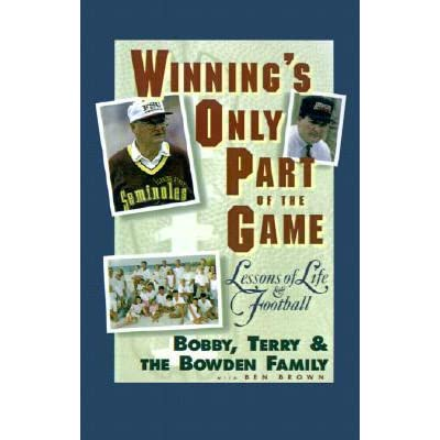 Winning's Only Part of the Game: Lessons of Life and Football by