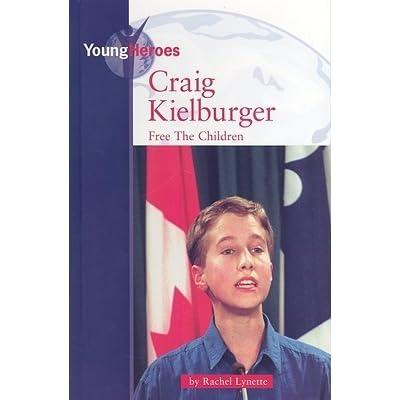 Craig Kielburger Free The Children By Rachel Lynette
