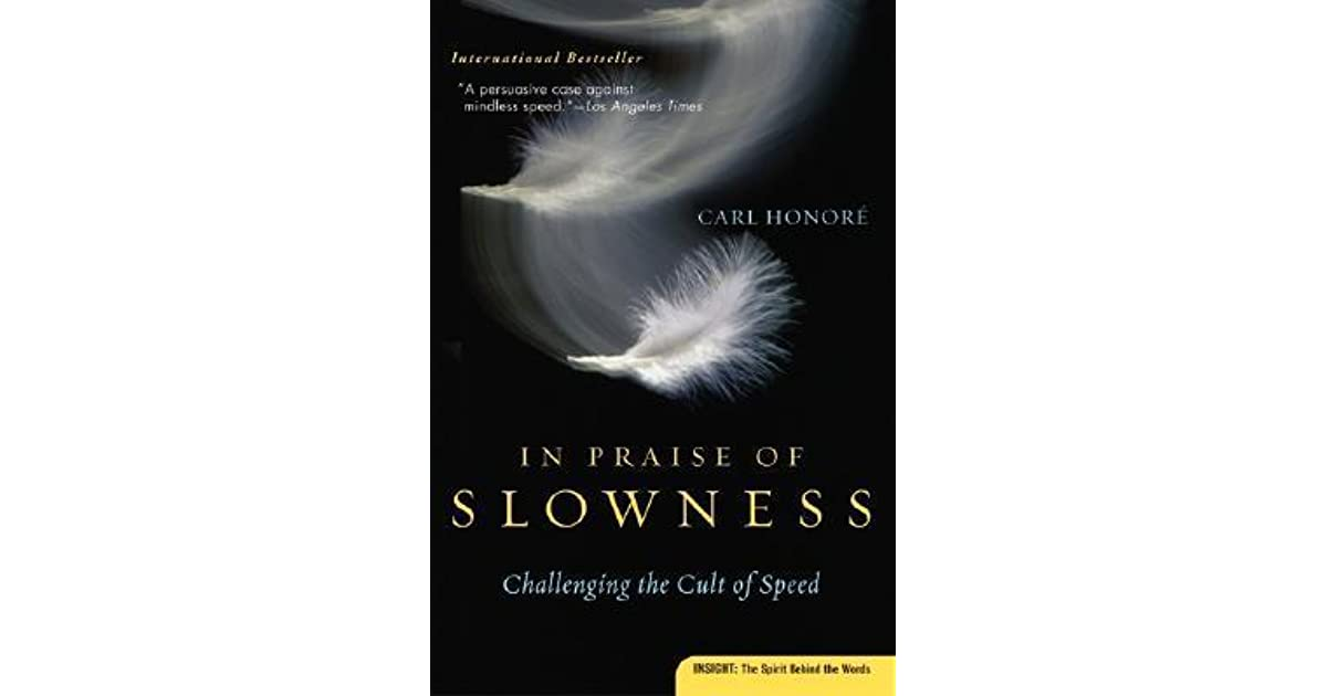 In Praise of Slowness