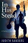 In His Stead by Judith   Sanders