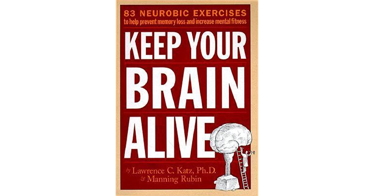 keep your brain alive The brain receives action, organizes and also, store and distributes important information information for future use the problems we associate with getting older—forgetfulness, not feeling sharp, or having difficulty learning new things—involve the cerebral cortex and the hippocampus.