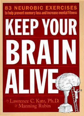 Keep-Your-Brain-Alive-83-Neurobic-Exercises-to-Help-Prevent-Memory-Loss-and-Increase-Mental-Fitness